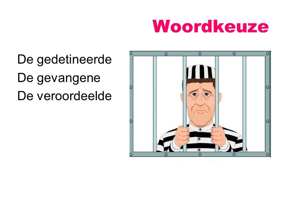 De gedetineerde De gevangene De veroordeelde