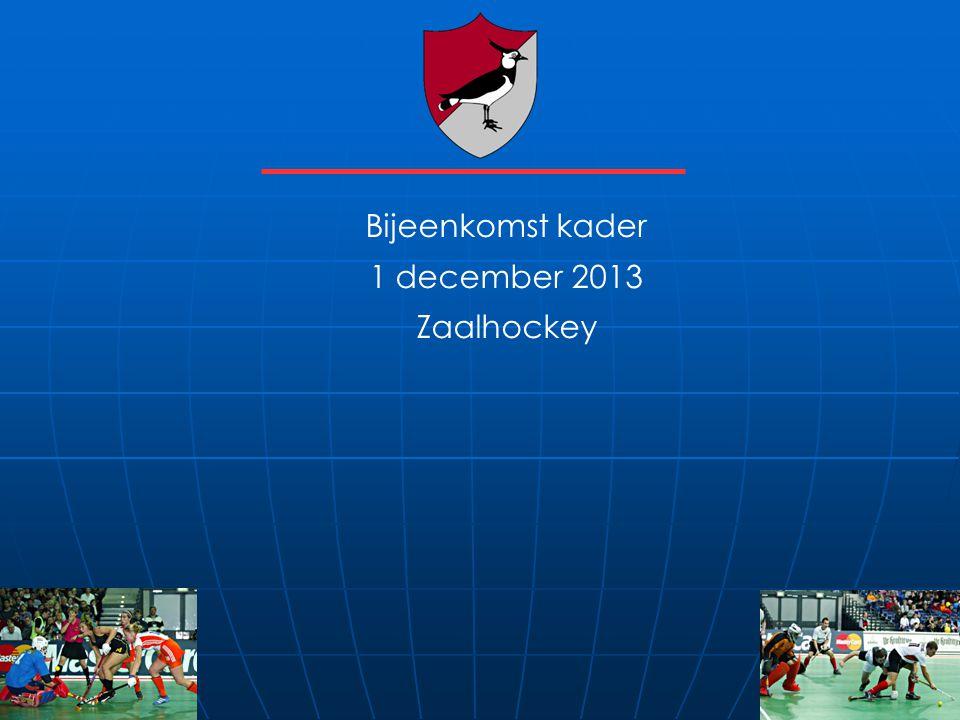 Bijeenkomst kader 1 december 2013 Zaalhockey
