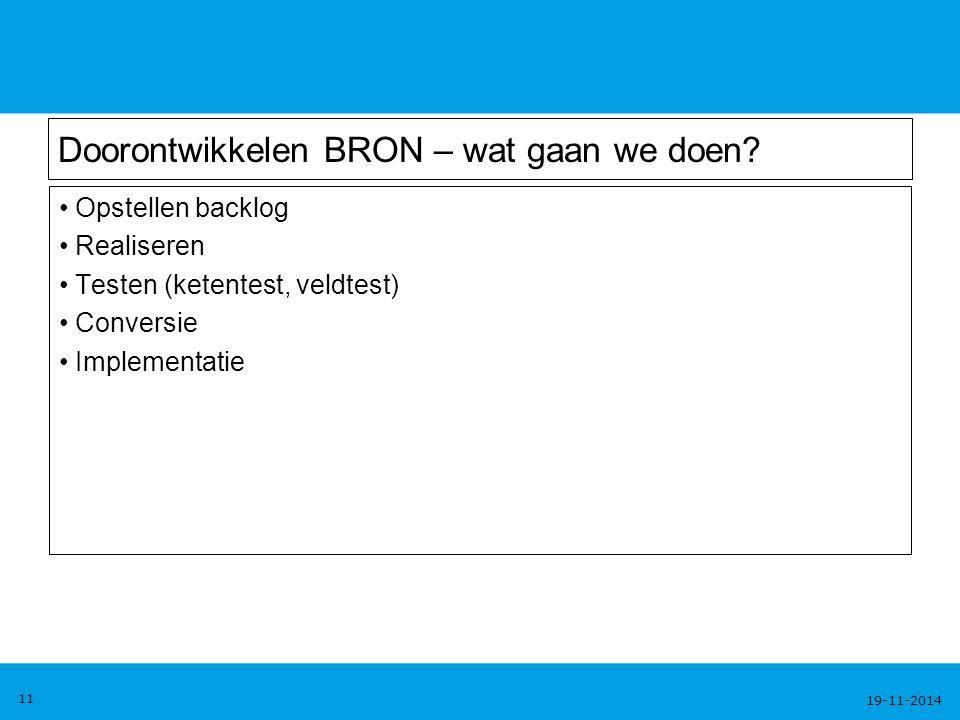 19-11-2014 11 Doorontwikkelen BRON – wat gaan we doen.