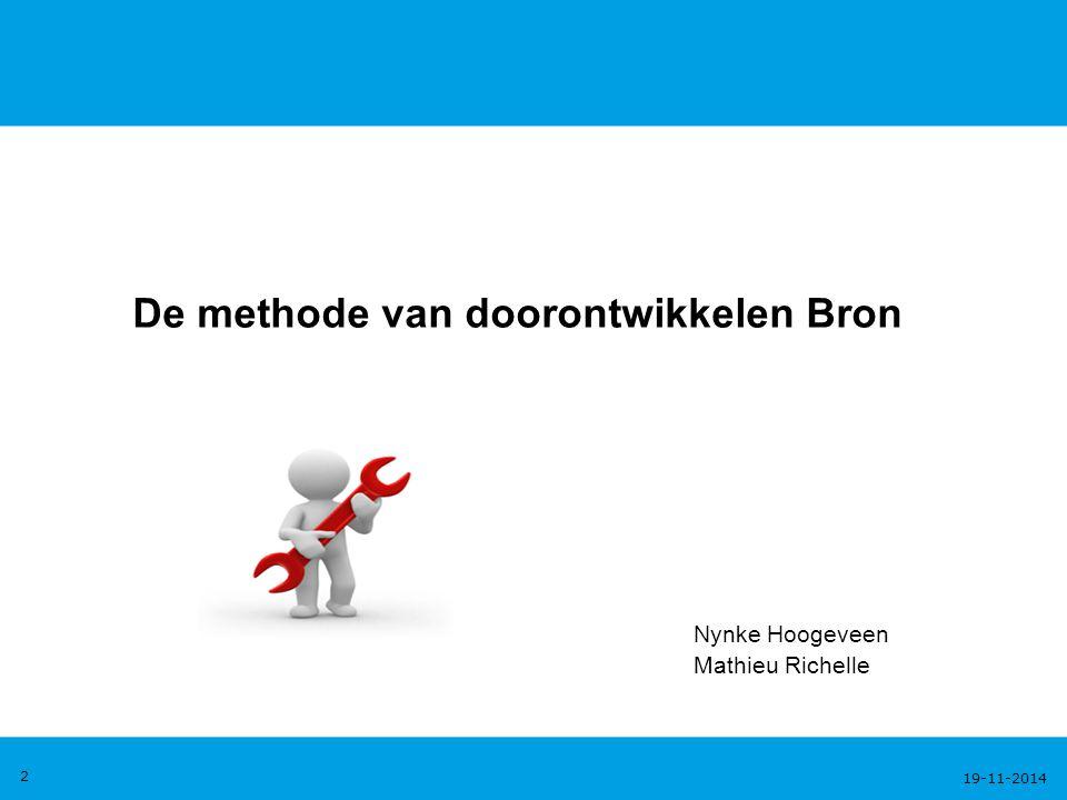 19-11-2014 2 De methode van doorontwikkelen Bron Nynke Hoogeveen Mathieu Richelle