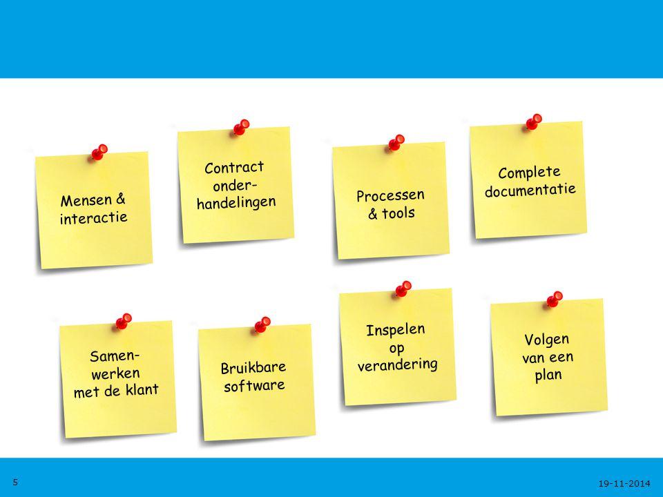 19-11-2014 6 Agile Manifesto (www.agilemanifesto.org) Wij laten zien dat er betere manieren zijn om software te ontwikkelen door in de praktijk aan te tonen dat dit werkt en door anderen ermee te helpen.