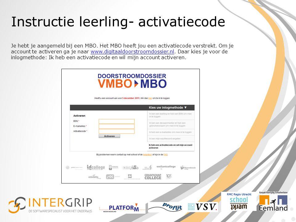 Instructie leerling- activatiecode Je hebt je aangemeld bij een MBO.