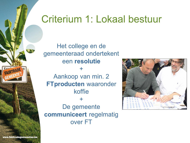 Criterium 1: Lokaal bestuur Het college en de gemeenteraad ondertekent een resolutie + Aankoop van min.