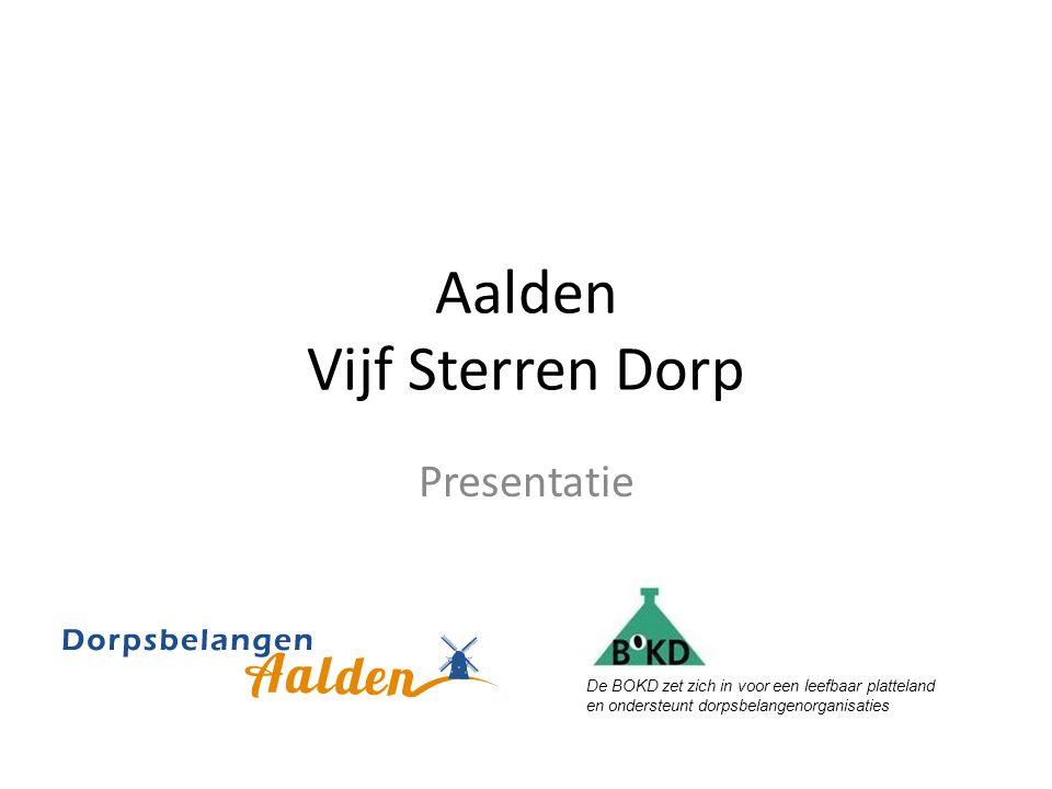 Aalden Vijf Sterren Dorp Presentatie De BOKD zet zich in voor een leefbaar platteland en ondersteunt dorpsbelangenorganisaties