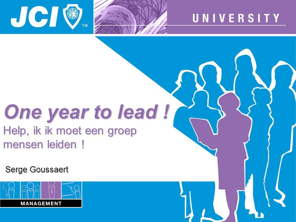 One year to lead ! Help, ik ik moet een groep mensen leiden ! Serge Goussaert
