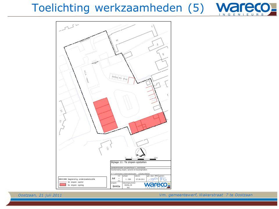 Oostzaan, 21 juli 2011 Vm. gemeentewerf, Wakerstraat 7 te Oostzaan Toelichting werkzaamheden (5)
