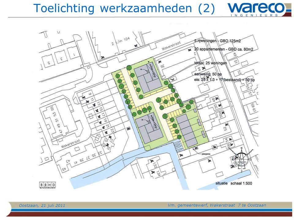 Oostzaan, 21 juli 2011 Vm. gemeentewerf, Wakerstraat 7 te Oostzaan Toelichting werkzaamheden (2)