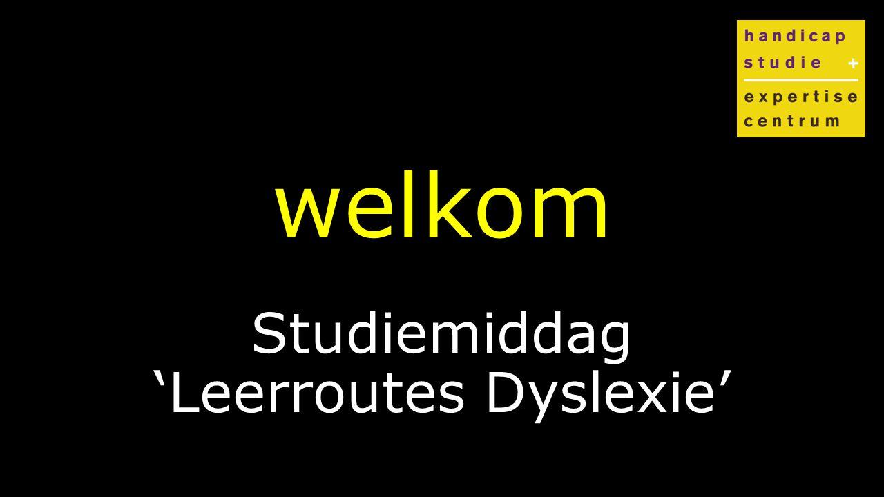 Klik om de stijl te bewerken welkom Studiemiddag 'Leerroutes Dyslexie'