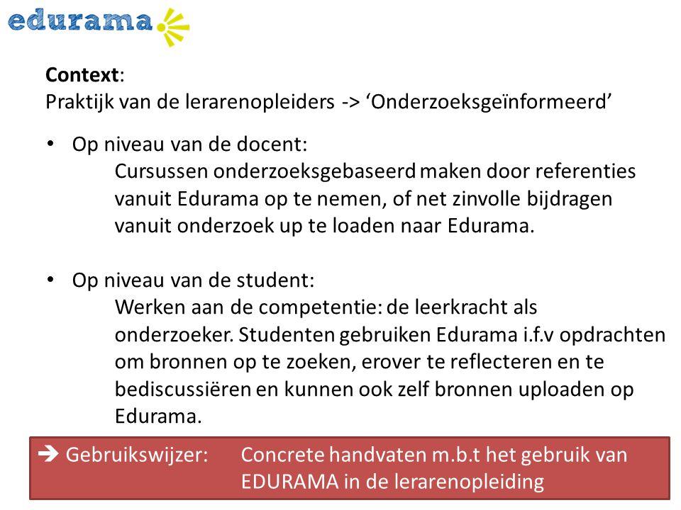 Op niveau van de docent: Cursussen onderzoeksgebaseerd maken door referenties vanuit Edurama op te nemen, of net zinvolle bijdragen vanuit onderzoek u