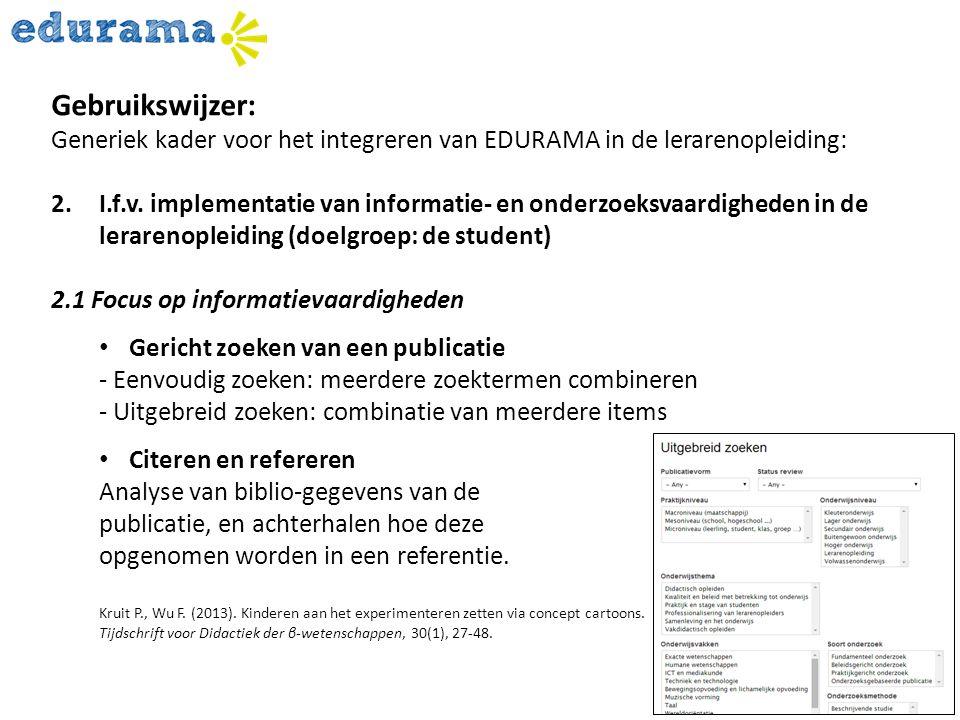 Gebruikswijzer: Generiek kader voor het integreren van EDURAMA in de lerarenopleiding: 2.I.f.v. implementatie van informatie- en onderzoeksvaardighede