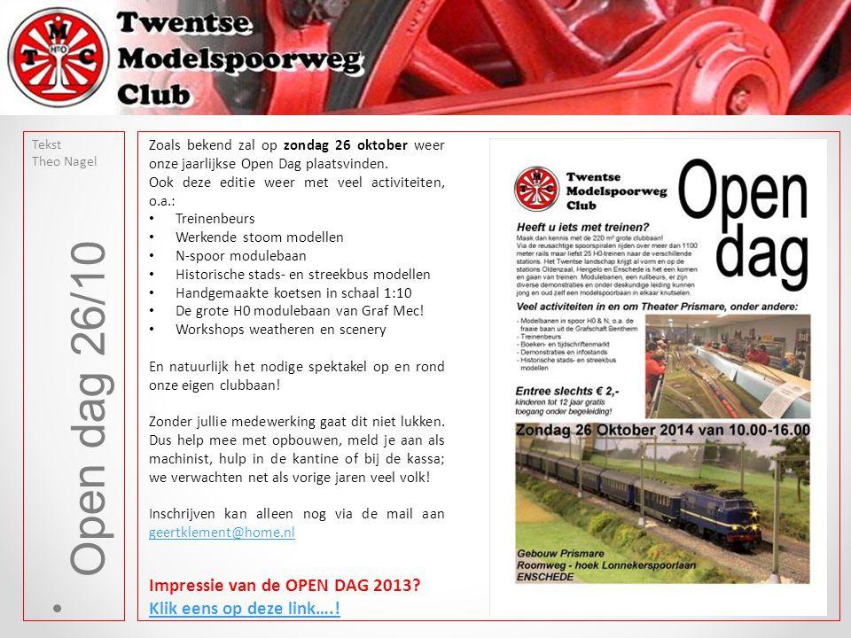 Open dag 26/10 Zoals bekend zal op zondag 26 oktober weer onze jaarlijkse Open Dag plaatsvinden.