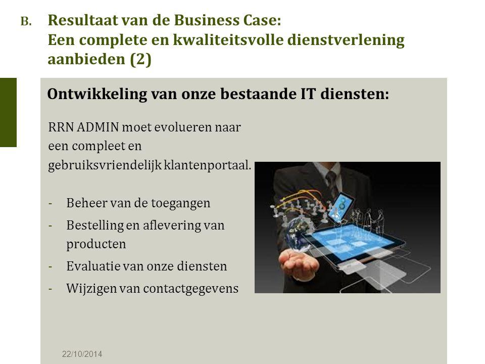 B. Resultaat van de Business Case: Een complete en kwaliteitsvolle dienstverlening aanbieden (2) RRN ADMIN moet evolueren naar een compleet en gebruik