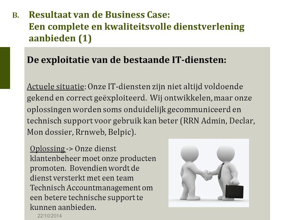 B. Resultaat van de Business Case: Een complete en kwaliteitsvolle dienstverlening aanbieden (1) De exploitatie van de bestaande IT-diensten: Actuele