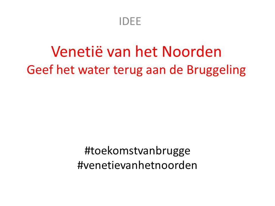 #toekomstvanbrugge #venetievanhetnoorden Venetië van het Noorden Geef het water terug aan de Bruggeling IDEE