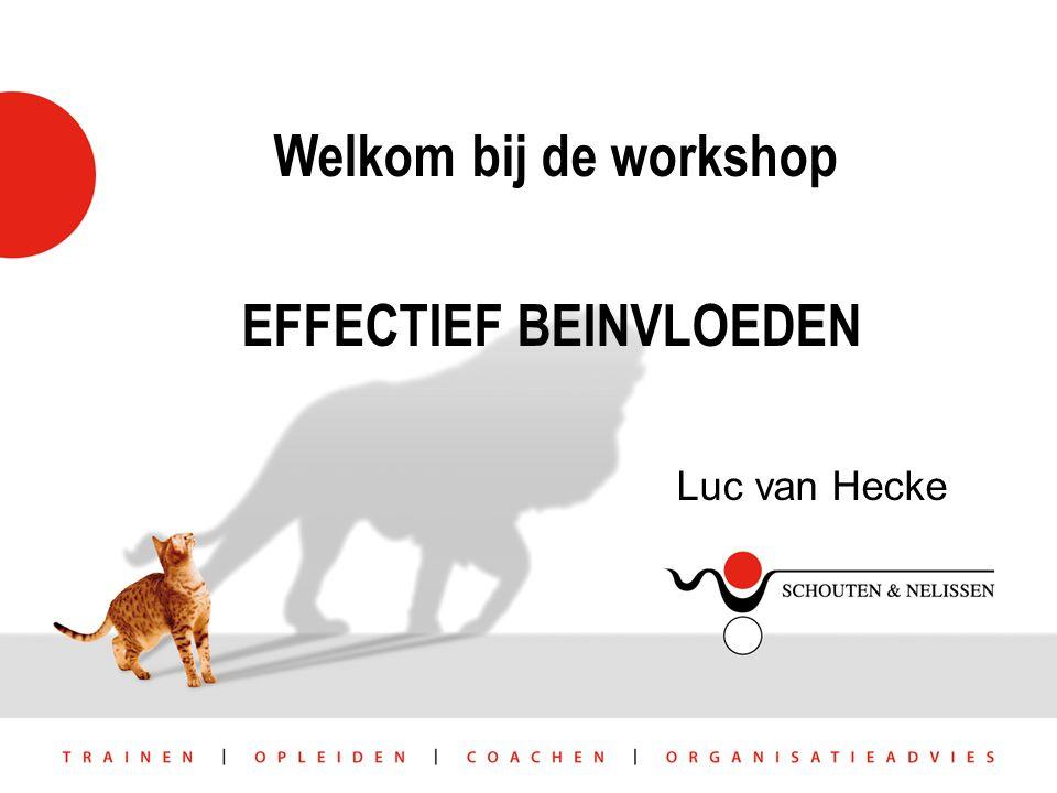 Welkom bij de workshop EFFECTIEF BEINVLOEDEN Luc van Hecke