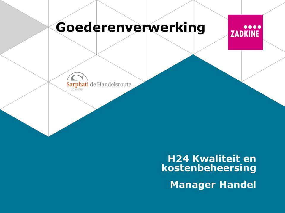 Goederenverwerking H24 Kwaliteit en kostenbeheersing Manager Handel