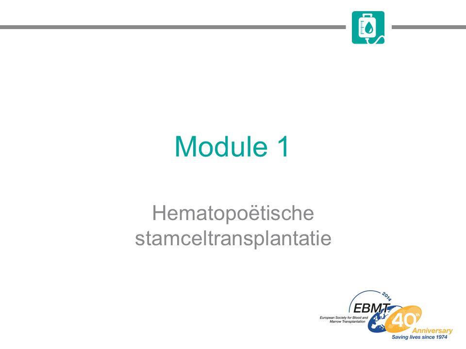 Module 1 Hematopoëtische stamceltransplantatie