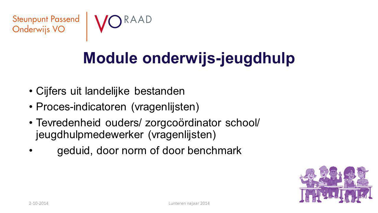 Module onderwijs-jeugdhulp Cijfers uit landelijke bestanden Proces-indicatoren (vragenlijsten) Tevredenheid ouders/ zorgcoördinator school/ jeugdhulpm