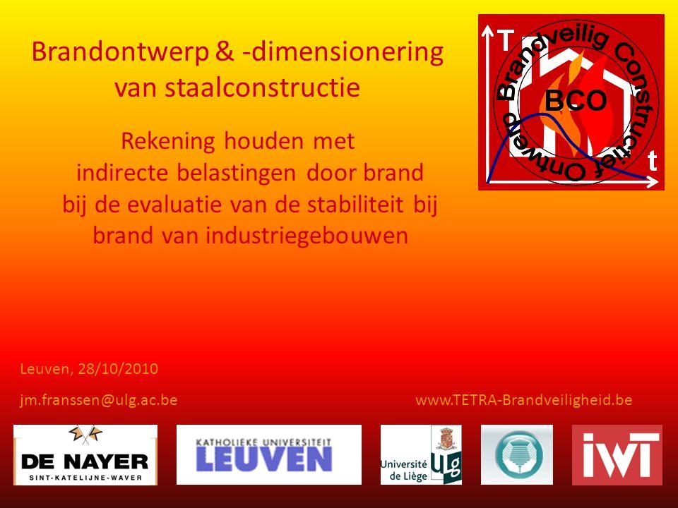 www.TETRA-Brandveiligheid.be Brandontwerp & -dimensionering van staalconstructie Rekening houden met indirecte belastingen door brand bij de evaluatie