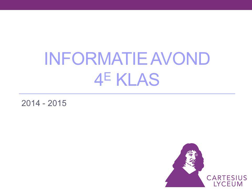 INFORMATIE AVOND 4 E KLAS 2014 - 2015