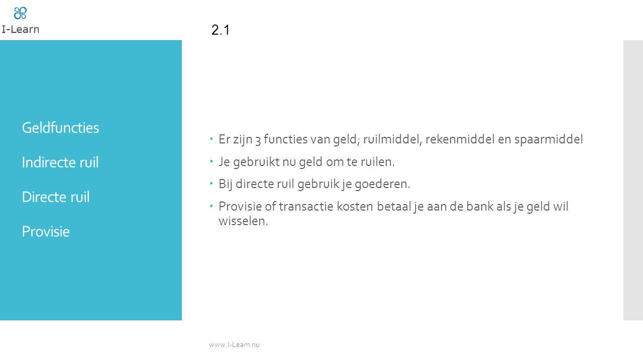 Geldfuncties Indirecte ruil Directe ruil Provisie  Er zijn 3 functies van geld; ruilmiddel, rekenmiddel en spaarmiddel  Je gebruikt nu geld om te ruilen.