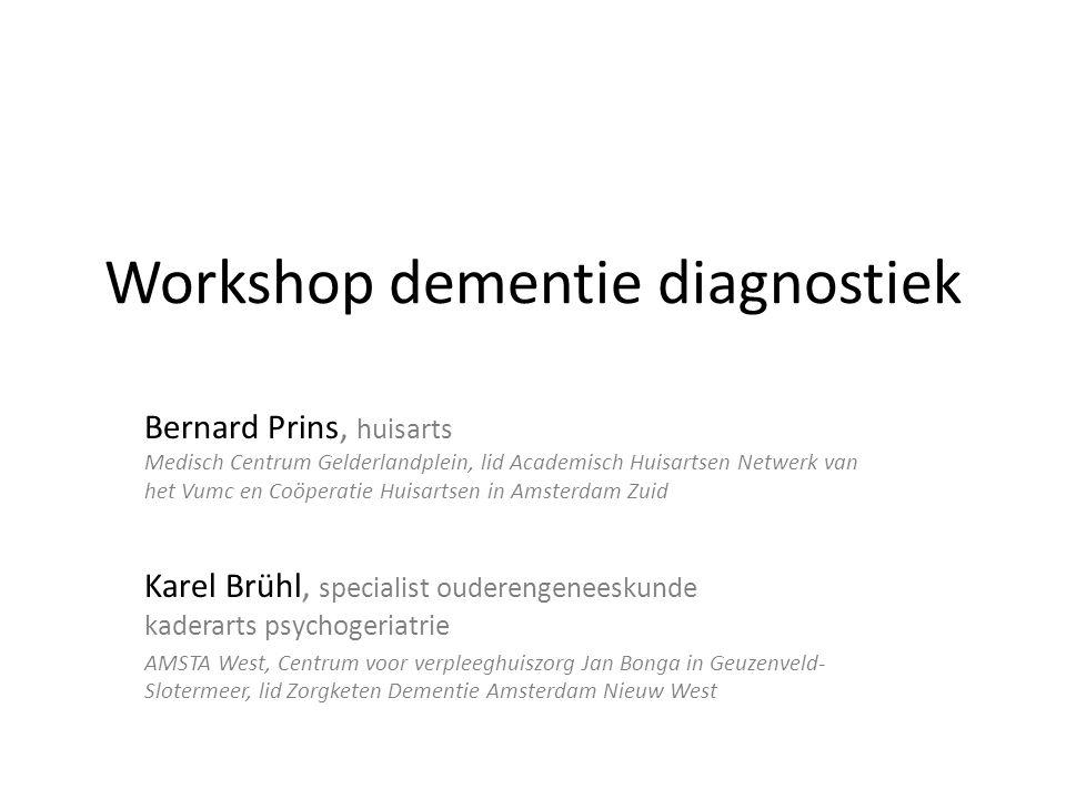 Workshop dementie diagnostiek Bernard Prins, huisarts Medisch Centrum Gelderlandplein, lid Academisch Huisartsen Netwerk van het Vumc en Coöperatie Hu