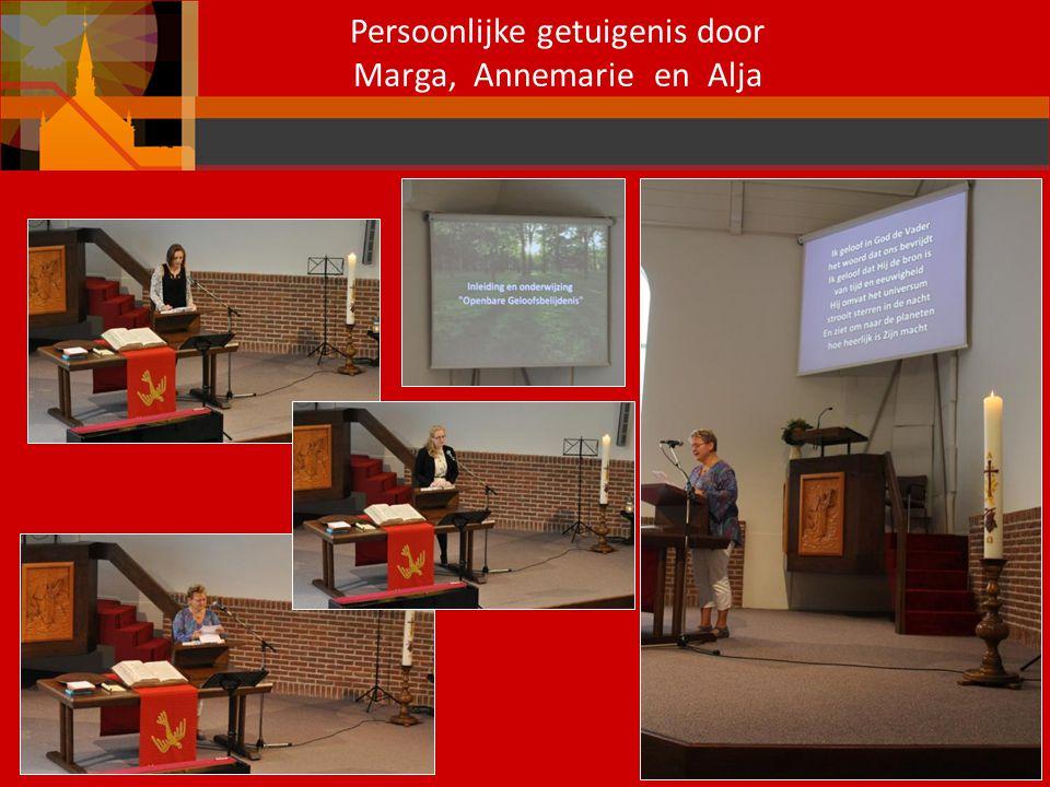 Persoonlijke getuigenis door Marga, Annemarie en Alja