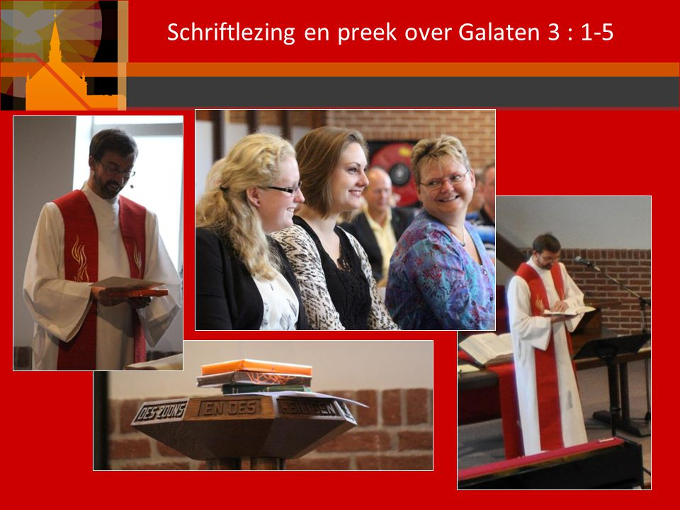 Schriftlezing en preek over Galaten 3 : 1-5