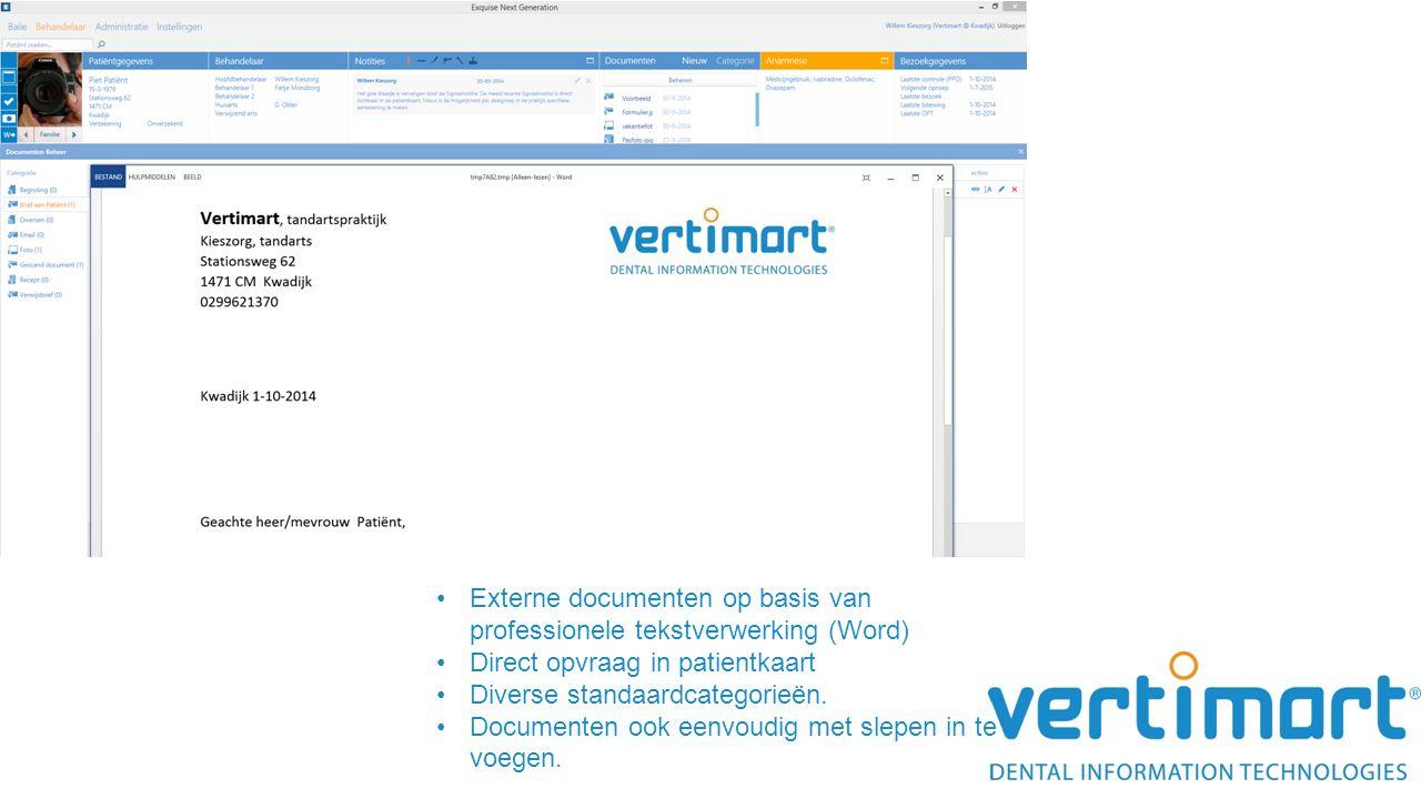 Externe documenten op basis van professionele tekstverwerking (Word) Direct opvraag in patientkaart Diverse standaardcategorieën. Documenten ook eenvo