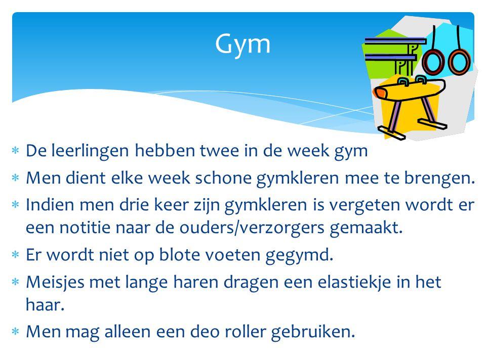  De leerlingen hebben twee in de week gym  Men dient elke week schone gymkleren mee te brengen.  Indien men drie keer zijn gymkleren is vergeten wo