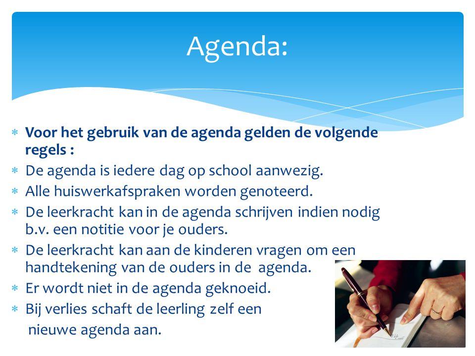 Voor het gebruik van de agenda gelden de volgende regels :  De agenda is iedere dag op school aanwezig.  Alle huiswerkafspraken worden genoteerd.