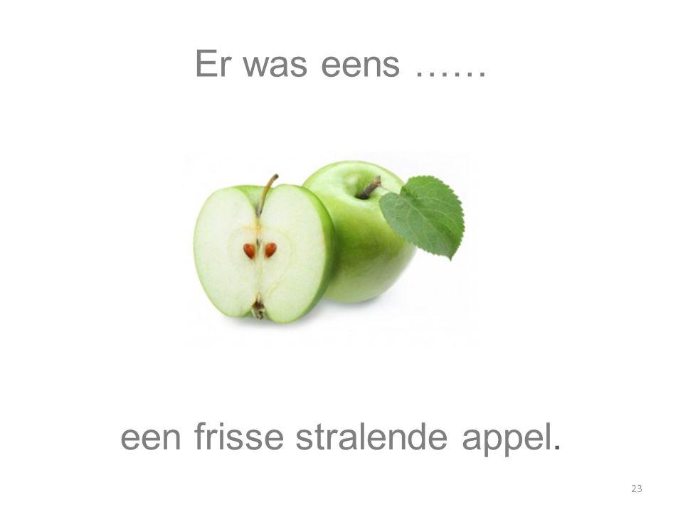 Er was eens …… een frisse stralende appel. 23