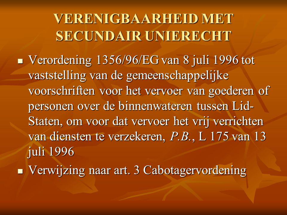 VERENIGBAARHEID MET SECUNDAIR UNIERECHT Verordening 1356/96/EG van 8 juli 1996 tot vaststelling van de gemeenschappelijke voorschriften voor het vervo