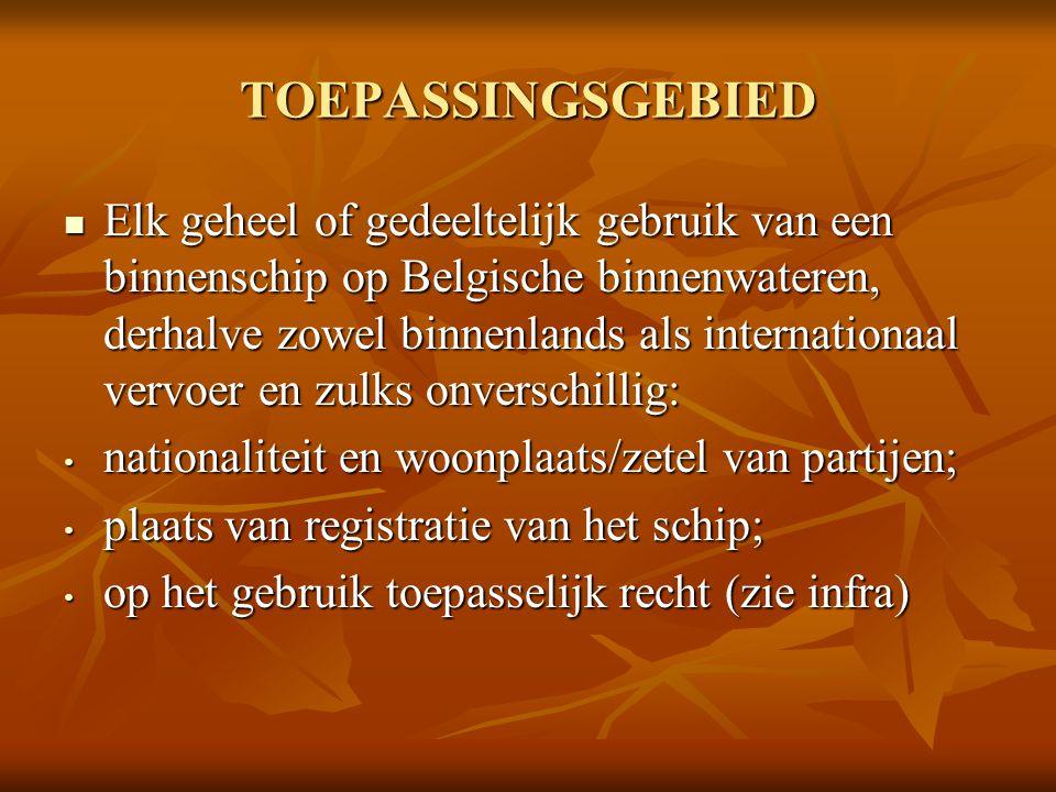TOEPASSINGSGEBIED Elk geheel of gedeeltelijk gebruik van een binnenschip op Belgische binnenwateren, derhalve zowel binnenlands als internationaal ver