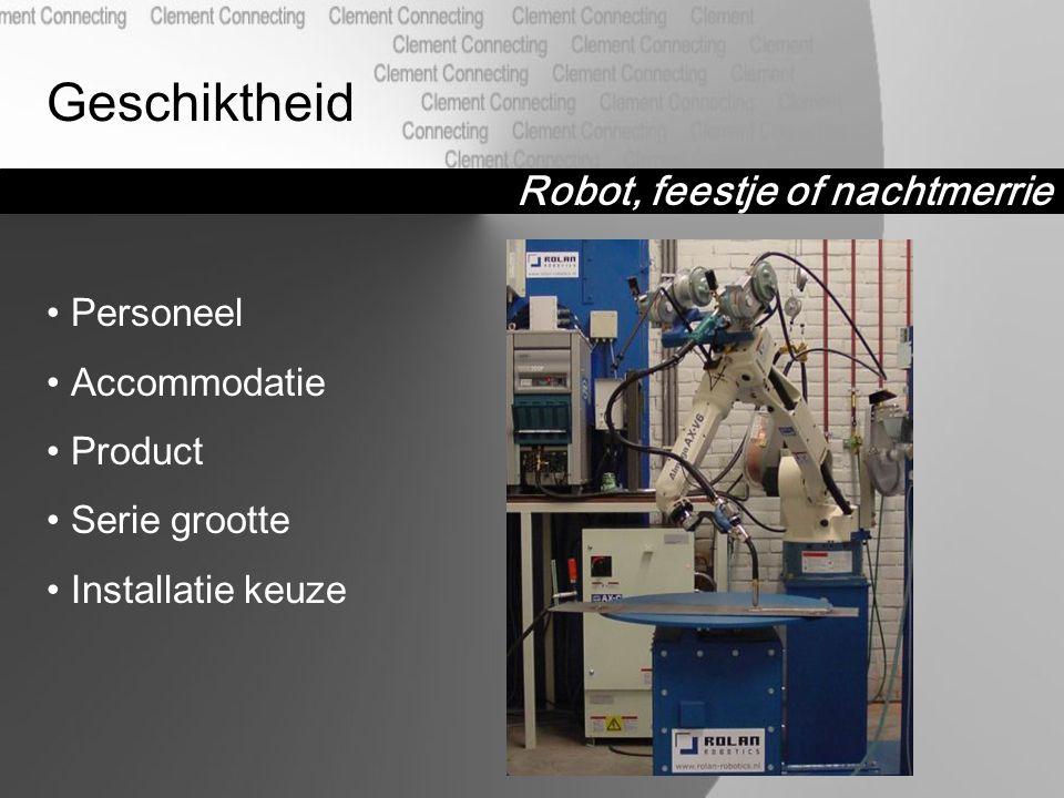 Robot, feestje of nachtmerrie Geschiktheid Personeel Accommodatie Product Serie grootte Installatie keuze