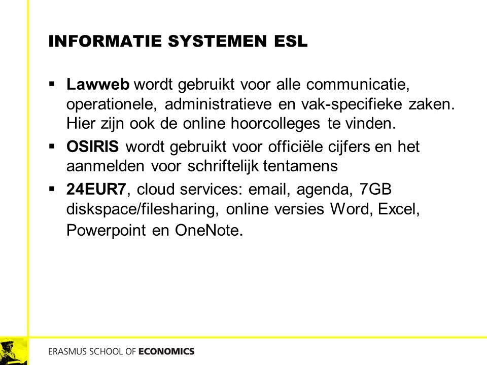 INFORMATIE SYSTEMEN ESL  Lawweb wordt gebruikt voor alle communicatie, operationele, administratieve en vak-specifieke zaken.