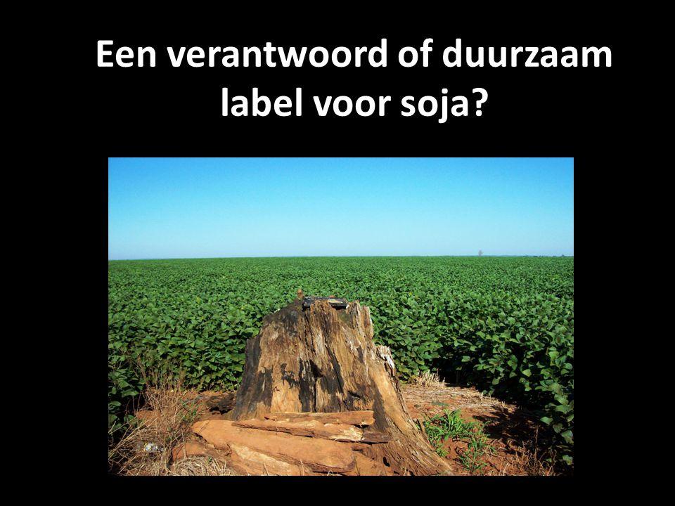 Een verantwoord of duurzaam label voor soja