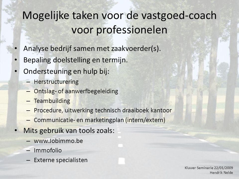 Mogelijke taken voor de vastgoed-coach voor professionelen Analyse bedrijf samen met zaakvoerder(s).
