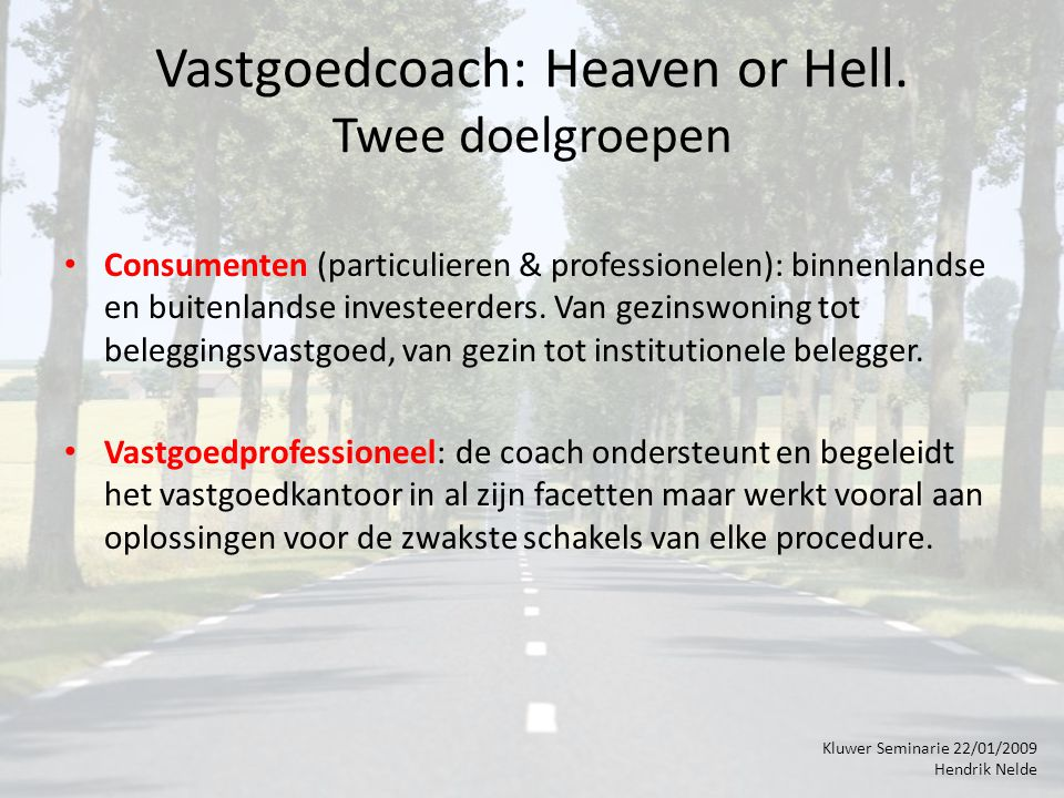 Vastgoedcoach: Heaven or Hell.