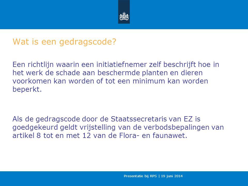 Presentatie bij RPS | 19 juni 2014 Wat is een gedragscode.