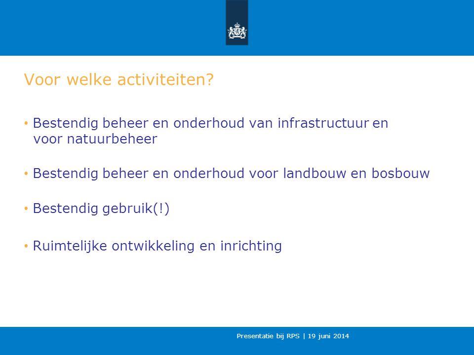 Presentatie bij RPS | 19 juni 2014 Voor welke activiteiten.