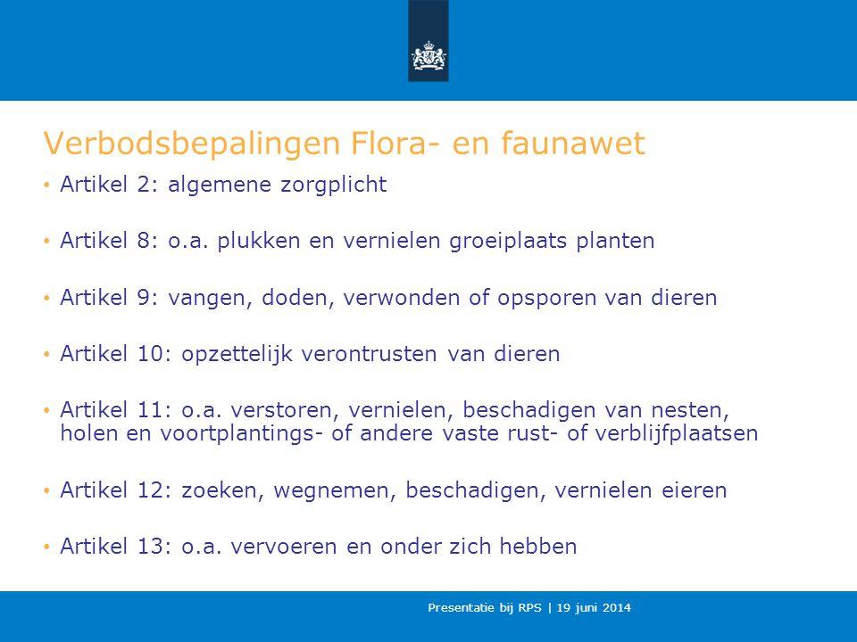 Presentatie bij RPS | 19 juni 2014 Mogelijkheden tot uitvoeren activiteiten en Flora- en faunawet Óf algemene vrijstelling Óf vrijstelling op grond van door de Staatssecretaris van EZ goedgekeurde gedragscode Óf ontheffing