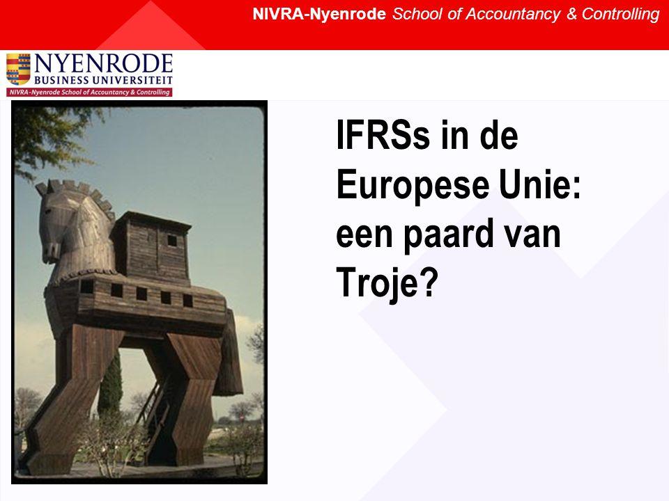 NIVRA-Nyenrode School of Accountancy & Controlling IFRSs in de Europese Unie: een paard van Troje