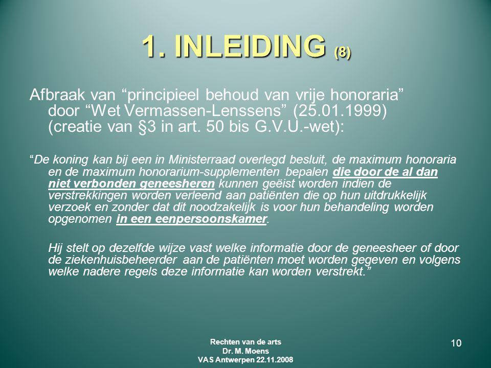 """1. INLEIDING (8) Afbraak van """"principieel behoud van vrije honoraria"""" door """"Wet Vermassen-Lenssens"""" (25.01.1999) (creatie van §3 in art. 50 bis G.V.U."""