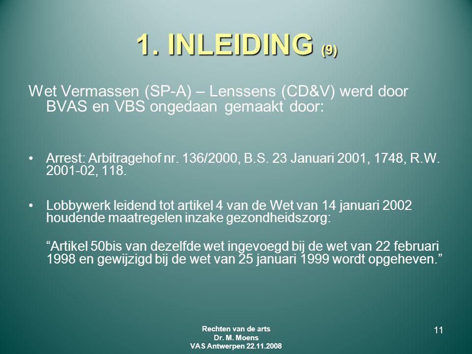 1. INLEIDING (9) Wet Vermassen (SP-A) – Lenssens (CD&V) werd door BVAS en VBS ongedaan gemaakt door: Arrest: Arbitragehof nr. 136/2000, B.S. 23 Januar