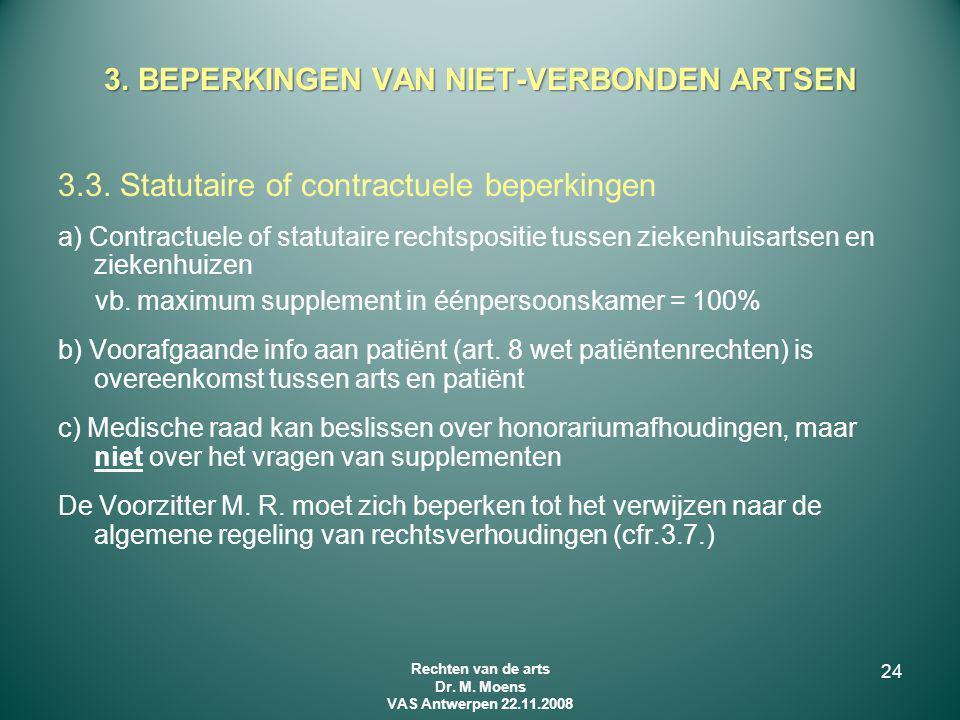 3.3. Statutaire of contractuele beperkingen a) Contractuele of statutaire rechtspositie tussen ziekenhuisartsen en ziekenhuizen vb. maximum supplement