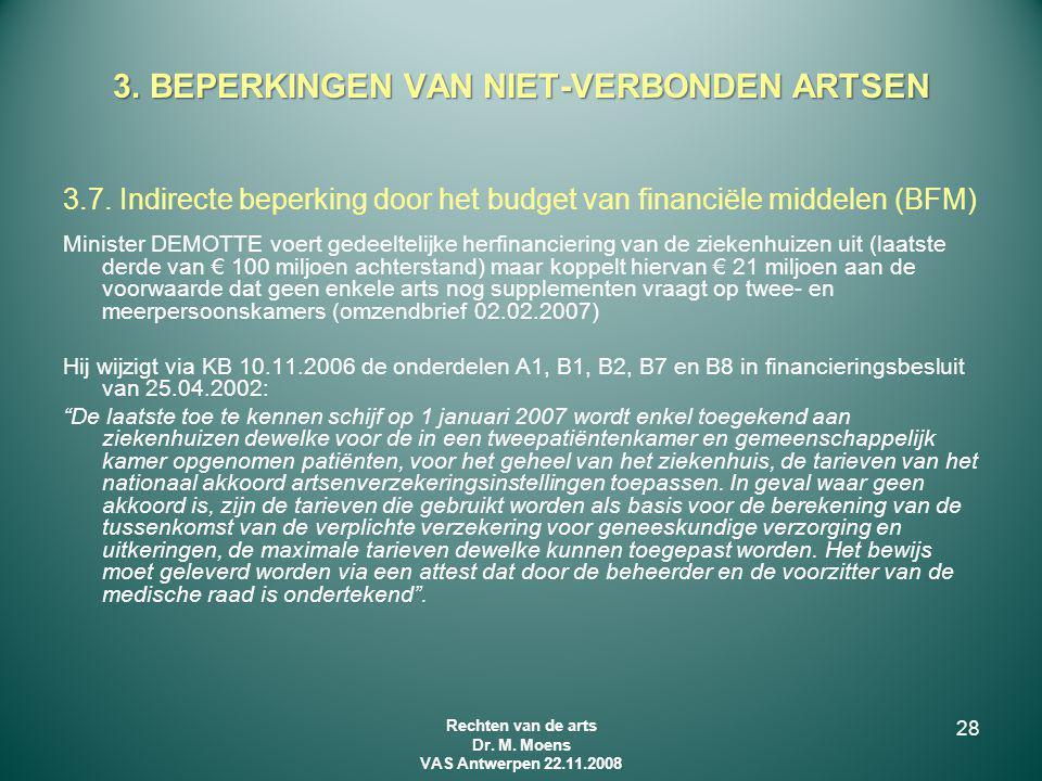 3.7. Indirecte beperking door het budget van financiële middelen (BFM) Minister DEMOTTE voert gedeeltelijke herfinanciering van de ziekenhuizen uit (l