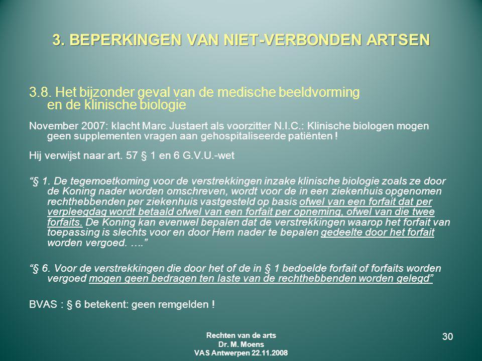 3.8. Het bijzonder geval van de medische beeldvorming en de klinische biologie November 2007: klacht Marc Justaert als voorzitter N.I.C.: Klinische bi