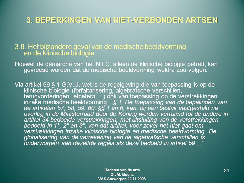 3.8. Het bijzondere geval van de medische beeldvorming en de klinische biologie Hoewel de démarche van het N.I.C. alleen de klinische biologie betreft