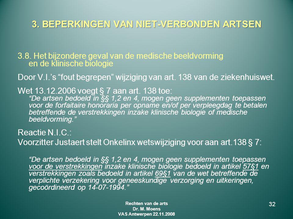 """3.8. Het bijzondere geval van de medische beeldvorming en de klinische biologie Door V.I.'s """"fout begrepen"""" wijziging van art. 138 van de ziekenhuiswe"""